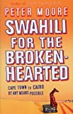 Swahili for the Broken-hearted (0553814524) by Moore, Peter