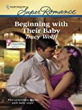 Beginning with Their Baby (Harlequin Super Romance)