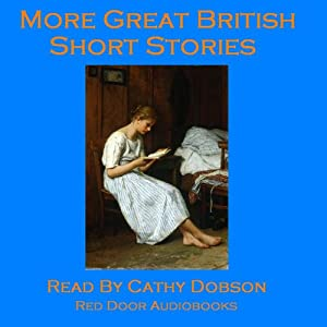 More Great British Short Stories: A Vintage Collection of Classic Tales | [Mrs Molesworth, Robert Louis Stevenson, Arthur Conan Doyle, D. H. Lawrence]