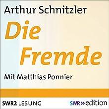 Die Fremde Hörbuch von Arthur Schnitzler Gesprochen von: Matthias Ponnier