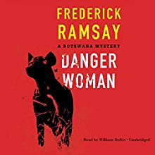 Danger Woman: A Botswana Mystery, Book 3 Audiobook by Frederick Ramsay Narrated by William Dufris