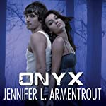 Onyx: Lux, Book 2 (       UNABRIDGED) by Jennifer L. Armentrout Narrated by Justine Eyre