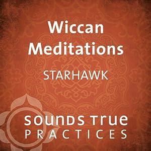 Wiccan Meditations | [ Starhawk]