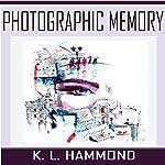 Photographic Memory   K. L. Hammond