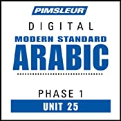 Arabic (Modern Standard) Phase 1, Unit 25: Learn to Speak and Understand Modern Standard Arabic with Pimsleur Language Programs | [Pimsleur]
