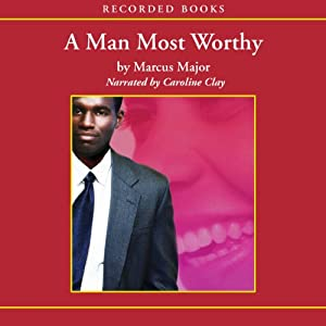 A Man Most Worthy | [Marcus Major]