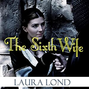 The Sixth Wife | [Laura Lond]