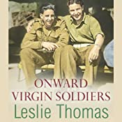 Onward Virgin Soldiers: Virgin Soldiers, Book 2 | [Leslie Thomas]