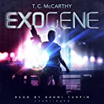 Exogene: The Subterrene Trilogy, Book 2 (       UNABRIDGED) by T. C. McCarthy Narrated by Bahni Turpin
