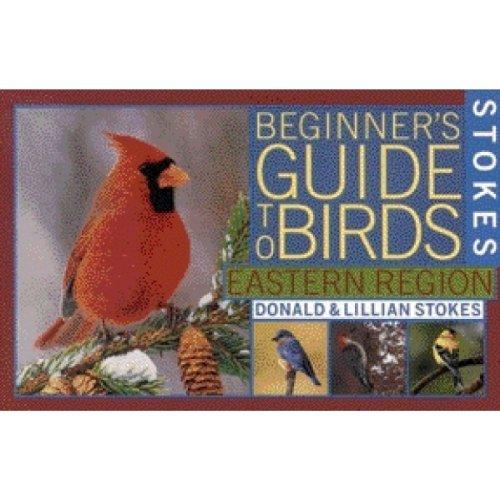 Stokes Beginner Guide To Eastern Birds