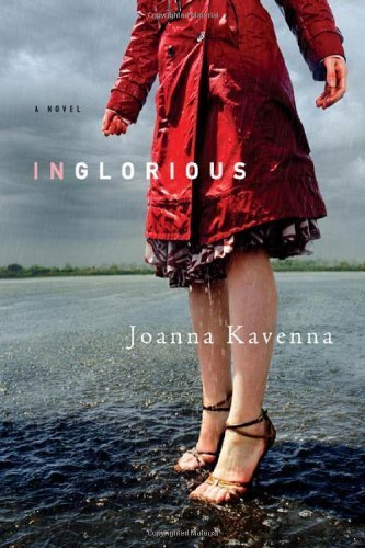 Inglorious: A Novel 1st edition by Kavenna, Joanna (2007) Hardcover
