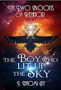 The Boy Who Lit Up The Sky by J. Naomi Ay ebook deal