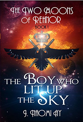 The Boy who Lit up the Sky (The Two Moons of Rehnor Book 1)