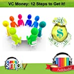 VC Money: 12 Steps to Get It! | Deaver Brown