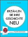 Erzählen Sie Ihre Geschichte neu (German Edition)