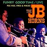 echange, troc JB Horns, Ellis Pee Wee, Fred, Macéo - Funky Good Time / Live