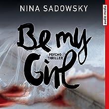 Be my Girl Hörbuch von Nina Sadowsky Gesprochen von: Nicole Engeln
