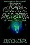 The Devil Came to St. Louis (1892523469) by Taylor, Troy