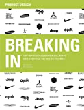 img - for BREAKING IN(TM): Over 100 Product Designers Reveal How to Build a Portfolio That Will Get You Hired book / textbook / text book