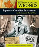 img - for Righting Canada's Wrongs: Japanese Canadian Internment in the Second World War book / textbook / text book