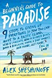 A Beginners Guide to Paradise: 9 Steps to Giving Up Everything