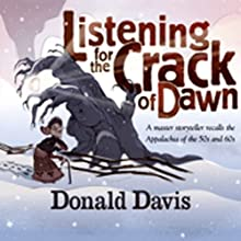 Listening for the Crack of Dawn (       ABRIDGED) by Donald Davis Narrated by Donald Davis