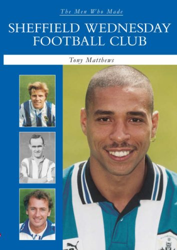 The Men Who Made Sheffield Wednesday Football club