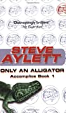 Only an Alligator: Book One of the Accomplice Series (1857989619) by Aylett, Steve
