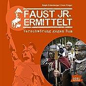 Verschwörung gegen Rom (Faust jr. ermittelt 12) | Ralph Erdenberger, Sven Preger