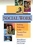 img - for Social Work: Seeking Relevancy in the Twenty-First Century (Haworth Social Work Practice) book / textbook / text book