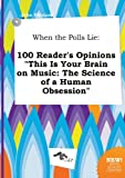 img - for When the Polls Lie: 100 Reader's Opinions This Is Your Brain on Music: The Science of a Human Obsession book / textbook / text book
