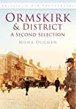 img - for Ormskirk and District: A Second Selection book / textbook / text book