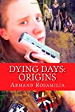 img - for Dying Days: Origins (Volume 1) book / textbook / text book