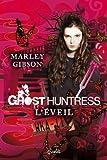 Ghost Huntress Tome 01 : L'�veil