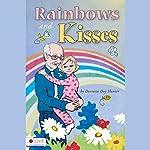 Rainbows and Kisses | Dorretta Day Hunter