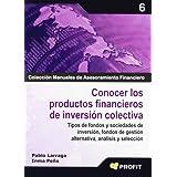 CONOCER LOS PRODUCTOS FINANCIEROS DE INVERSION COLECTIVA: Tipos de fondos y sociedades de inversión, fondos de...