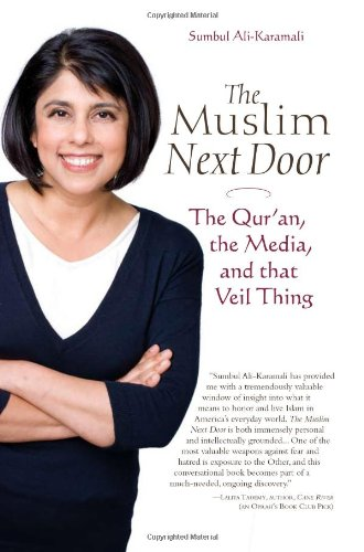 The Muslim Next Door: The Qur'an, the Media, and That...