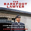 The Barefoot Lawyer: A Blind Man's Fight for Justice and Freedom in China (       UNABRIDGED) by Chen Guangcheng Narrated by David Shih