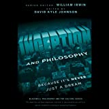 img - for Inception and Philosophy: Because It's Never Just a Dream book / textbook / text book