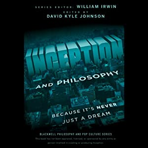 Inception and Philosophy: Because It's Never Just a Dream | [David Kyle Johnson, William Irwin]