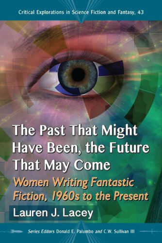 Donald E. Palumbo, Lauren J. Lacey  C.W. Sullivan III - The Past That Might Have Been, the Future That May Come