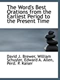 img - for The Word's Best Orations from the Earliest Period to the Present Time book / textbook / text book