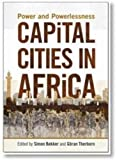 img - for Capital Cities in Africa: Power and Powerlessness book / textbook / text book