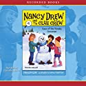 The Case of the Sneaky Snowman: Nancy Drew and the Clue Crew, Book 5 Audiobook by Carolyn Keene Narrated by Cassandra Morris
