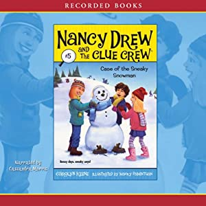 The Case of the Sneaky Snowman: Nancy Drew and the Clue Crew, Book 5 | [Carolyn Keene]