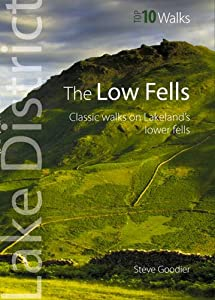 The Low Fells: Walks on Cumbria's Lower Fells (Lake District Top 10 Walks), Steve Goodier