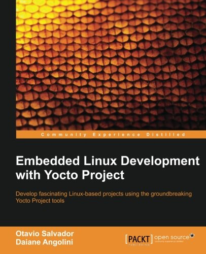 Embedded Linux Development with Yocto Project PDF