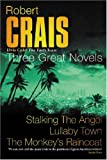Robert Crais Robert Crais: Three Great Novels: Stalking The Angel, Lullaby Town, The Monkeys Raincoat