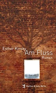 Kinsky, Esther: Am Fluß