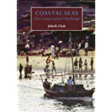 Coastal Seas: The Conservation Challengeby John R. Clark